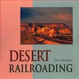 Desert Railroading, Schmollinger, Steve, 0911581502