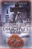 The Detective's Muse : A Niall o'Huiginn Mystery, Delahunt, Brian, 0982701500
