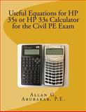 Useful Equations for HP 35s or HP 33s Calculator for the Civil PE Exam, Allan G., Allan Abubakar, P.E., 1483951502