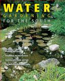 Water Gardening for the South, Teri Dunn, 1591861500