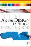 The Art and Design Teacher's Handbook, Hodge, Susie, 1847061508