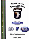Index to the General Orders of the 506th Parachute Infantry Regiment, in World War II, , 1932891501