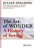 The Art of Wonder, Julian Spalding, 3791331507