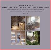 Timeless Architecture and Interiors: Yearbook 2014, Wim Pauwels, 9089441506