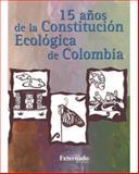 15 Años de la Constitución Ecologica de Colombia, Amaya Navas, Oscar Darío, 9587101502