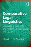 Comparative Legal Linguistics : Language of Law, Latin and Modern Lingua Francas, Mattila, Heikki E.S., 1409471500