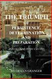 The Triumph of Persistence, Determination and Preparation, Orman Granger, 1465361502