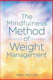 The Mindfulness Method of Weight Management, Patrick Brown, 1495991504