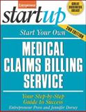 Start Your Own Medical Claims Billing Service : Your Step-by-Step Guide to Success, Entrepreneur Press Staff and Dorsey, Jennifer, 1599181509