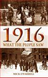 1916 - What the People Saw, Mick O'Farrell, 1781171505
