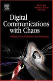 Digital Communications with Chaos : Multiple Access Techniques and Performance, Tam, Wai M. and Lau, Francis C. M., 0080451519