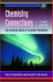 Chemistry Connections : The Chemical Basis of Everyday Phenomena, Karukstis, Kerry K. and Van Hecke, Gerald R., 0124001513