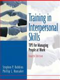 Training in Interpersonal Skills : Tips for Managing People at Work, Robbins, Stephen P. and Hunsaker, Phillip L., 0131481517