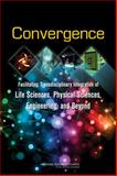 Convergence : Facilitating Transdisciplinary Integration of Life Sciences, Physical Sciences, Engineering, and Beyond, Committee on Key Challenge Areas for Convergence and Health and Board on Life Sciences, 0309301513