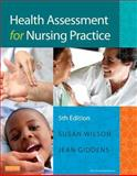 Health Assessment for Nursing Practice, Wilson, Susan F. and Giddens, Jean Foret, 0323091512