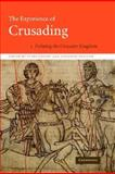 The Experience of Crusading Vol. 2 : Defining the Crusader Kingdom, , 0521781515