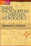 Baker Encyclopedia of Christian Apologetics, Geisler, Norman L., 0801021510