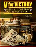 V for Victory : America's Home Front During World War II, Cohen, Stan, 092952151X