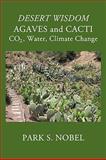 Desert Wisdom/Agaves and Cacti, Park S. Nobel, 1440191514