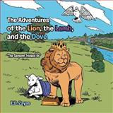 The Adventures of the Lion, the Lamb, and the Dove, E. D. Zayas, 1462731511