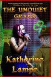 The Unquiet Grave, Katherine Lampe, 1483901513
