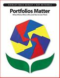 Portfolios Matter : What, Where, When, Why and How to Use Them, Easley, Shirley-Dale and Mitchell, Kay, 1551381516