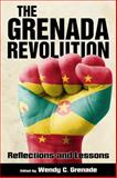 The Grenada Revolution : Reflections and Lessons, , 1628461519