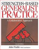Strengths-Based Generalist Practice : A Collaborative Approach, Poulin, John, 0534641512