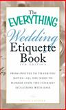 The Everything Wedding Etiquette Book, Holly Lefevre, 1440561516