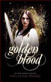Golden Blood, Melissa Pearl, 147002151X