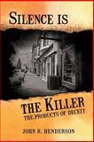 Silence Is the Killer, John Henderson, 1482761513