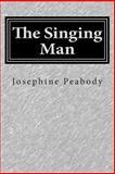 The Singing Man, Josephine Peabody, 1500191515