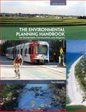 The Environmental Planning Handbook for Sustainable Communities and Regions, Tom Daniels, 1611901510