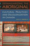 Defamiliarizing the Aboriginal 9780802091512