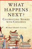 What Happens Next, Michael Cassity, 1480081515
