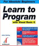 Learn to Program with Visual Basic 6, Smiley, John, 1590591518