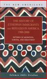 The History of Ethiopian Immigrants and Refugees in America, 1900-2000 : Patterns of Migration, Survival, and Adjustment, Getahun, Solomon Addis, 1593321511