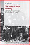 Elite, Männlichkeit und Krieg : Tübinger und Cambridger Studenten 1900-1929, Levsen, Sonja, 3525351518