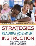 Strategies for Reading Assessment and Instruction : Helping Every Child Succeed (with MyEducationLab), Reutzel, D. Ray and Cooter, Robert B., Jr., 0131381512