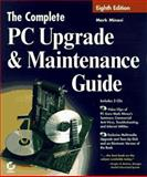 The Complete PC Upgrade and Maintenance Guide, Mark Minasi, 0782121519