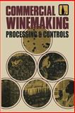 Commercial Winemaking : Processing and Controls, Vine, Richard, 9401511519