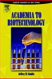 Academia to Biotechnology : Career Changes at Any Stage, Gimble, Jeffrey M., 0122841514