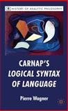 Carnap's Logical Syntax of Language, Wagner, Pierre, 0230201512