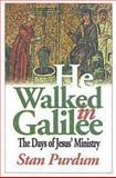 He Walked in Galilee, Stan Purdum, 068700151X