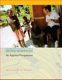 Cultural Anthropology : An Applied Perspective, Ferraro, Gary and Andreatta, Susan, 1111301514
