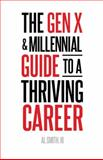 The Gen X and Millennial Guide to a Thriving Career, Al Smith III, 1491711515
