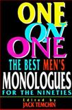 One on One Best Monologues for the Nineties, Jack Temchin, 1557831513