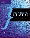 Avid Xpress Pro Power!, Julin, Steve, 1592001513