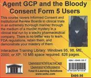 Agent GCP and the Bloody Consent Form 5 Users, Farb, Daniel and Gordon, Bruce, 1594911517
