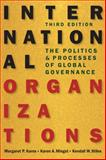 International Organizations : The Politics and Processes of Global Governance, 3rd Edition, Karns, Margaret P. and Mingst, Karen A., 1626371512